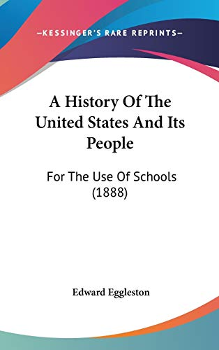 9780548993774: A History Of The United States And Its People: For The Use Of Schools (1888)