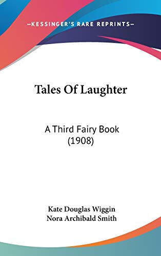 9780548996331: Tales Of Laughter: A Third Fairy Book (1908)