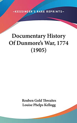 9780548997062: Documentary History Of Dunmore's War, 1774 (1905)