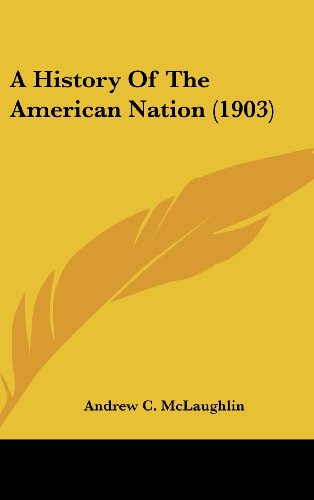 9780548999745: A History Of The American Nation (1903)