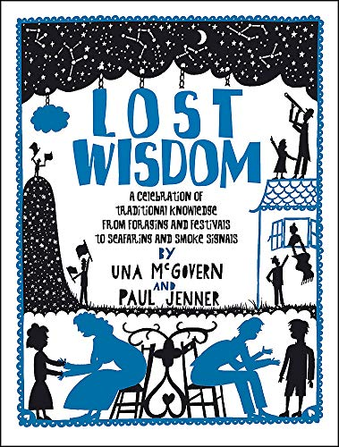 9780550100320: Lost Wisdom: A Celebration of Traditional Knowledge from Foraging and Festivals to Seafring and Smoke Signals