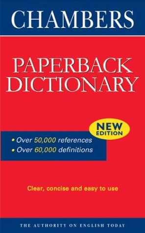 Chambers Paperback Dictionary: Editors of Chambers