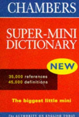9780550107138: Chambers Super Mini Dictionary (Vinyl) (Chambers School Dictionaries and Thesaurus)