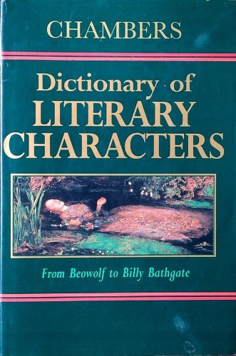 Chambers Dictionary of Literary Characters: Chambers