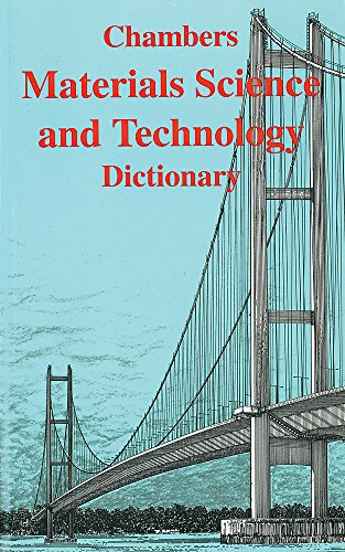 Chambers Materials Science & Technology Dictionary