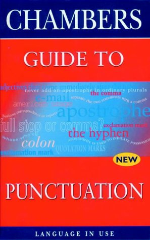Chambers Guide to Punctuation (Language in Use): Kay Cullen