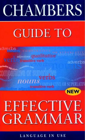 Chambers Guide to Effective Grammar (Language in: Cullen, Kay (ed.).