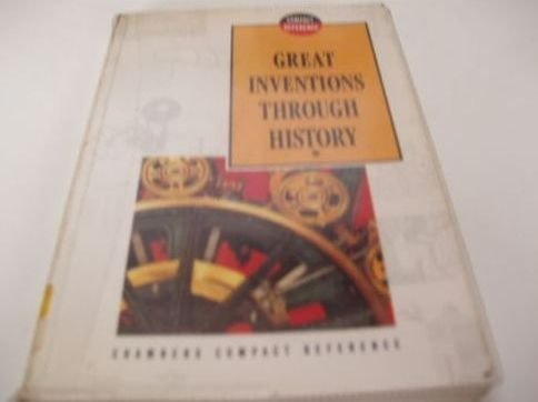 9780550170057: Great Inventions Through History (Chambers Compact Reference Series)