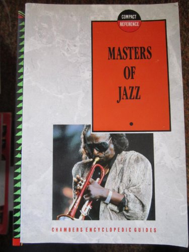9780550170071: Masters of Jazz (Chambers Compact Reference Series)