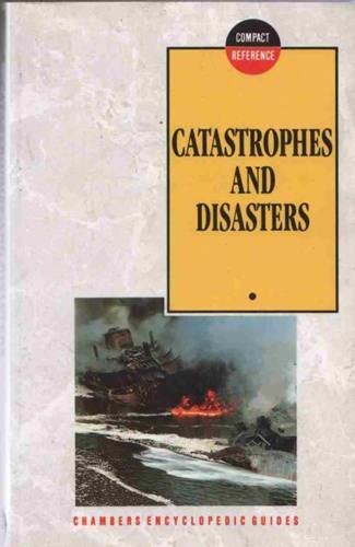 9780550170156: Catastrophes and Disasters (Chambers Compact Reference Series)