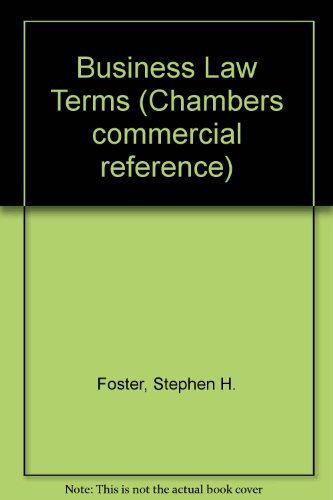 Business Law Terms (Chambers commercial reference): Stephen H. Foster