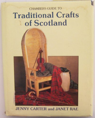 9780550200006: Chambers Guide to Traditional Crafts of Scotland