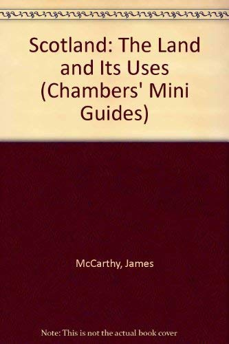 9780550200761: Scotland: The Land and Its Uses (Chambers' Mini Guides S.)