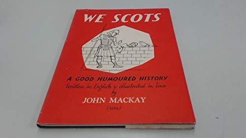 We Scots: A Good Humoured History (0550212973) by Mackay, John