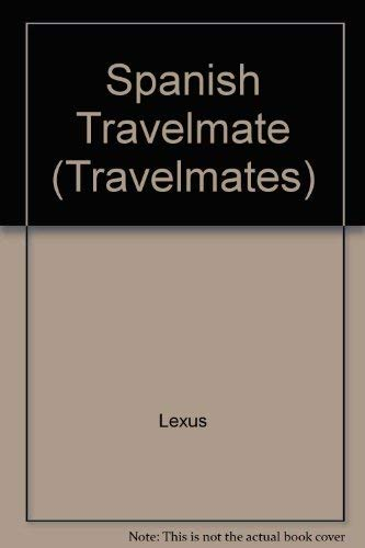 Spanish Travelmate (Travelmates) (9780550220011) by Lexus