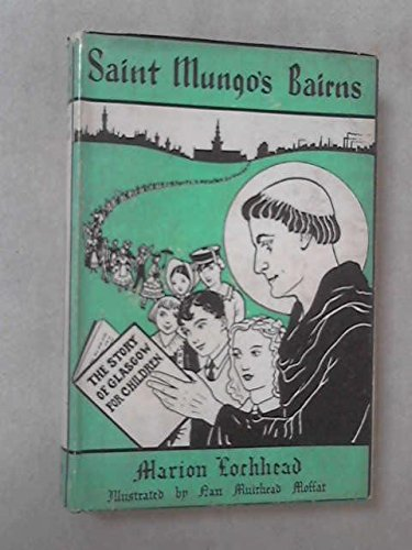 Saint Mungo's Bairns (0550303421) by Marion Lochhead