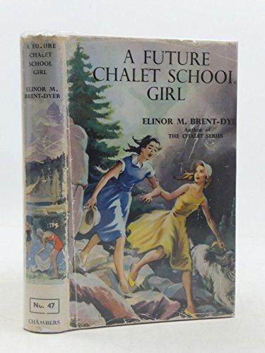 9780550306470: A Future Chalet School Girl