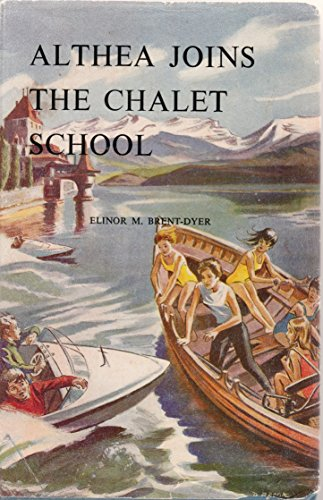 9780550306579: Althea Joins the Chalet School (The Chalet School series)
