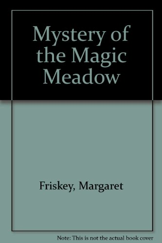 Mystery of the Magic Meadow (9780550312365) by Margaret Friskey
