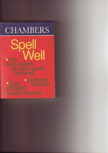 9780550713131: Chambers Spell Well (Chambers School Dictionaries and Thesaurus)