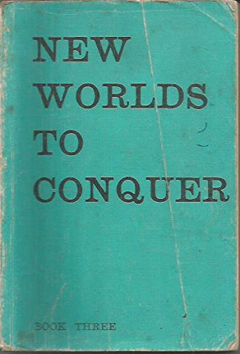New Worlds to Conquer: Bk. 3: Ramsbottom, Edward