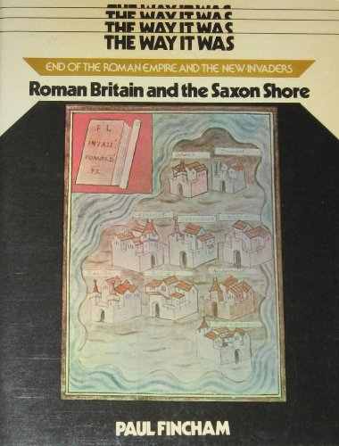 Roman Britain and the Saxon Shore (The way it was): Fincham, Paul