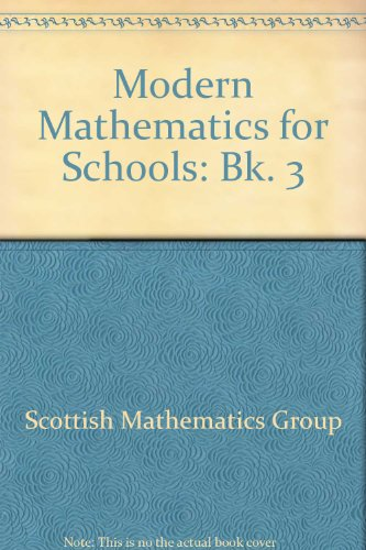 Modern Mathematics for Schools: Bk. 3: Scottish Mathematics Group