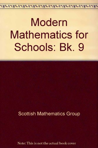 Modern Mathematics for Schools: Bk. 9: Scottish Mathematics Group