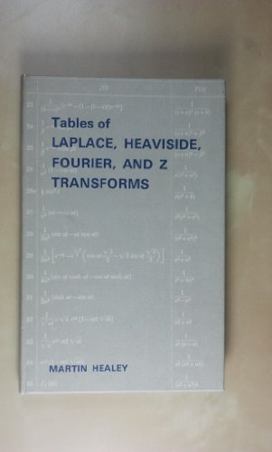 Tables of Laplace, Heaviside, Fourier, and Z: Martin Healey