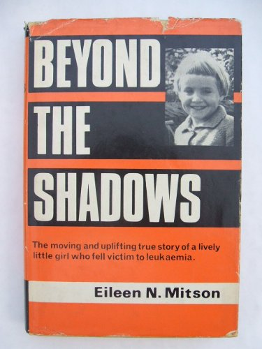 Beyond the Shadows. Signed copy: Mitson, Eileen N