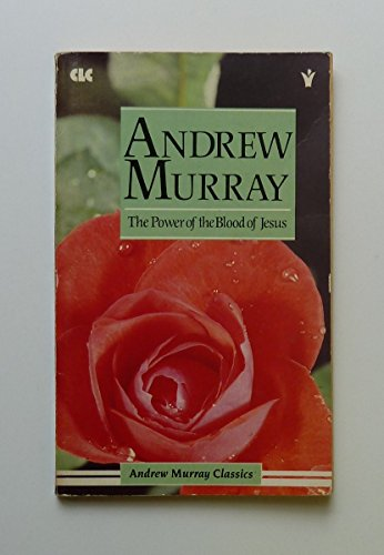9780551000735: The Power of the Blood of Jesus (Andrew Murray classics)