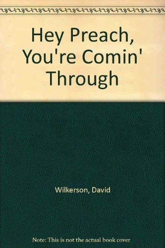 9780551001060: Hey Preach, You're Comin' Through