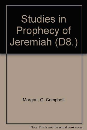 Studies in Prophecy of Jeremiah (D8.) (0551002115) by G. Campbell Morgan