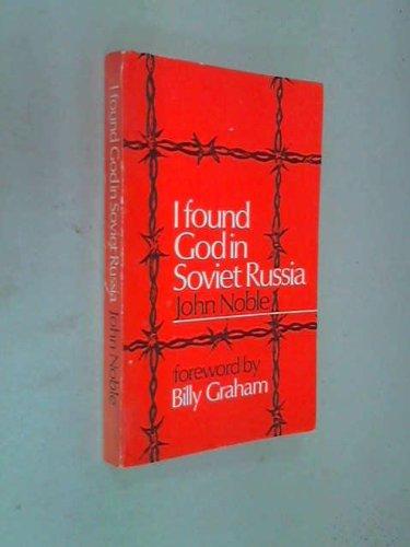 I Found God in Soviet Russia: John Noble