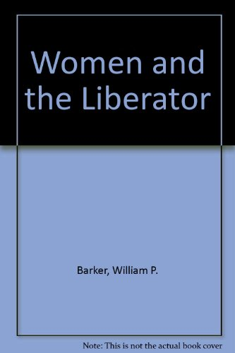 Women and the Liberator (0551004096) by William P. Barker