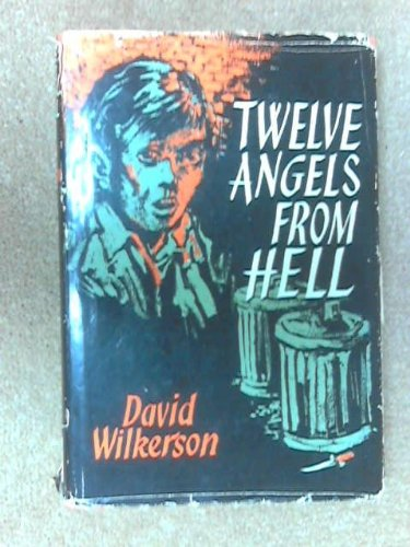 Twelve Angels from Hell (9780551004238) by Wilkerson, David; Ravenhill, Leonard