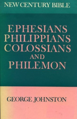 9780551005709: Ephesians, Philippians, Colossians and Philemon: (based on the Revised Standard Version); (Century Bible. New ed)