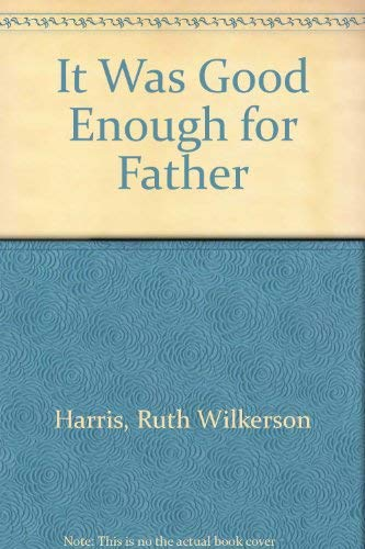 9780551007314: It Was Good Enough for Father