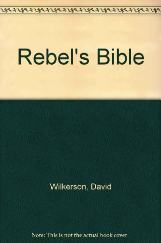Rebel's Bible (0551007516) by David Wilkerson
