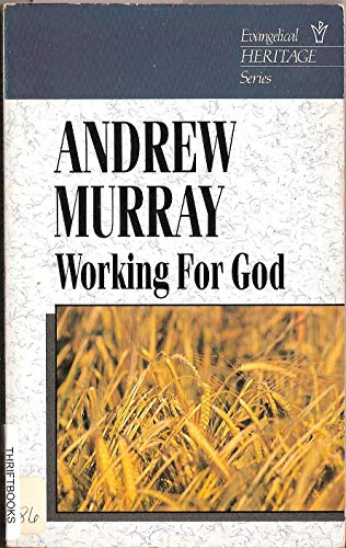 Working for God (9780551008106) by Andrew Murray