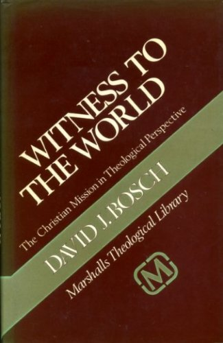 9780551008236: Witness to the World: The Christian Mission in Theological Perspective (Marshalls theological library)