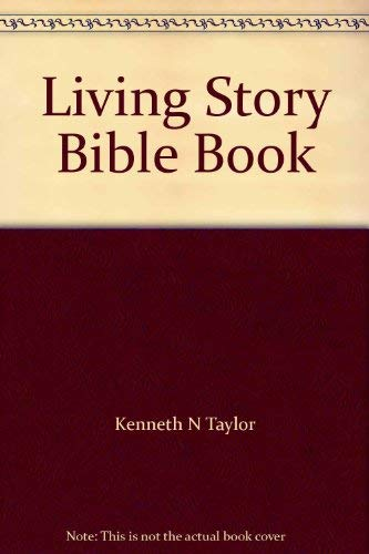 Living Story Bible Book (9780551008267) by Kenneth N. Taylor