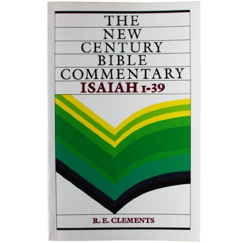 Isaiah 1-39 (New Century Bible): Clements, R. E.