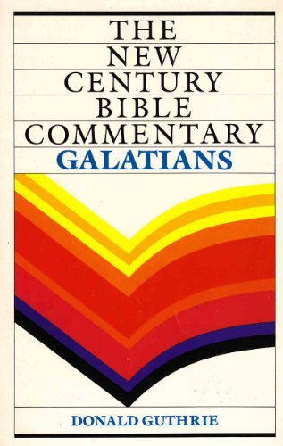 Galatians (New Century Bible) (055100908X) by Donald Guthrie
