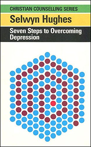 Seven Steps to Overcoming Depression (The Christian counselling series) (0551009497) by Selwyn Hughes