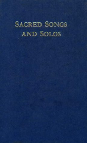 Sankey's Sacred Songs and Solos: Twelve Hundred: Ira D. Sankey