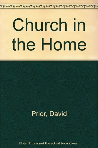 The Church in the Home: Prior, David