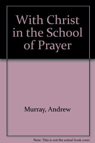 With Christ in the School of Prayer (9780551010833) by Andrew Murray