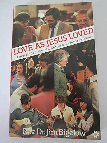 Love as Jesus Loved: Bigelow, John