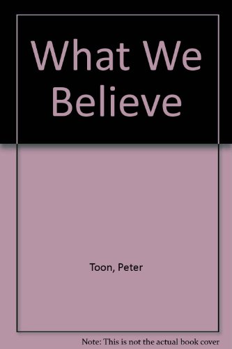 What We Believe (0551010967) by Peter Toon